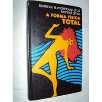 A Forma Física Total (sebo Amigo)