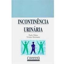 Incontinência Urinária - Mitos & Verdades, Paulo Palma