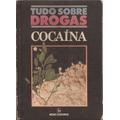 Tudo Sobre Drogas: Cocaína
