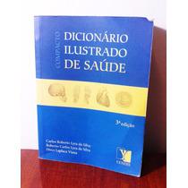 Dicionário Ilustrado De Saúde Compacto -3ª Ed. Carlos Robert
