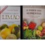 Kit Mini Livros O Poder De Cura Do Limão E Dos Alimentos A