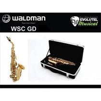 Saxofone Soprano Curvo Waldman Wsc Gd - Si Bemol