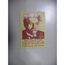 Selos Chile - Centenário Do Dr Albert Schweitzer - Missionár
