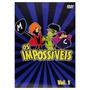Dvd Os Impossíveis Vol 1