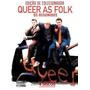 Queer As Folk - Os Assumidos