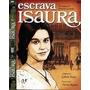 Novela Escrava Isaura Em 5 Dvds Com Frete Grátis!!