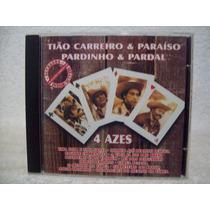 Cd Tião Carreiro & Paraíso, Pardinho & Pardal- 4 Azes