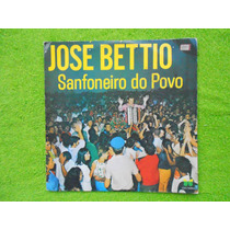 Lp Jose Bettio P/1973 Sanfoneiro Do Povo