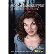 Stephenie Meyer E A Origem De Crepúsculo Vol.único, Gal