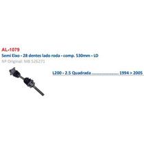Semi Eixo L200 1994 Á 2005 - Lado Direito