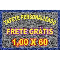 Promoção Capacho (1,00x0,60) Personalizado-frete Grátis- 12x