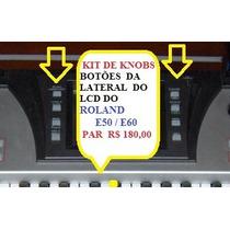 Par De Knobs Botões Da Lateral Do Lcd Do Roland E50 / E60