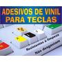 Adesivo De Vinil P/teclados ++letras Grandes Ou Normais