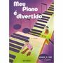 Método Piano/teclado Meu Piano É Divertido Vol. 2 Oferta!!!