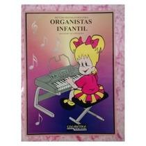 Método Preparatório Organistas Infantil - Casa Da Organista