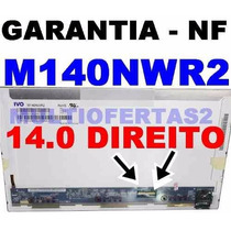 Tela Notebook Conector Direito Led 14.0 Ivo M140nwr2 + Nf