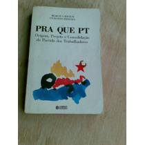Livro - Pra Que Pt - Moacir Gadotti - Otaviano Pereira