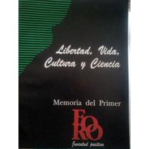 Libertad Vida Cultura Y Ciencia Memoria Del Primer Foro 1992