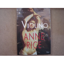 Livro Violino Anne Rice Novo Lacrado