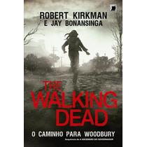 Livro The Walking Dead O Caminho P Woodburry ( Novo,lacrado)