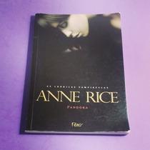 Livro As Crônicas Vampirescas: Pandora, De Anne Rice