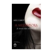 A Mediadora - A Terra Das Sombras, Meg Cabot