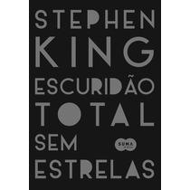 Escuridão Total Sem Estrelas Stephen King Ed. Suma De Letras