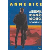 Livro- A Historia Do Ladrão De Corpos- Anne Rice