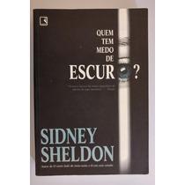 Livro Quem Tem Medo De Escuro - Sidney Sheldon