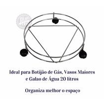 Botijao Suporte Reforçado, C/ Rodizios, P Gas, Vaso, Galão