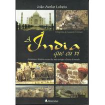 Livro A Índia Que Eu Vi - João Avelar Lobato