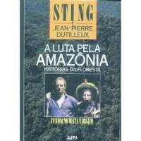 Sting: A Luta Pela Amazônia - Capa Dura - Ilustrado