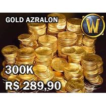 300k Gold Wow - Azralon Horda R$289,90!