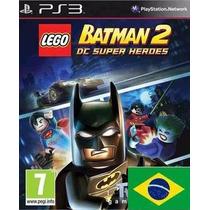Lego Batman 2 Dc Super Heroes Ps3 Psn Legenda Pt-br