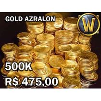 500k Gold Wow - Azralon Horda R$475,00!
