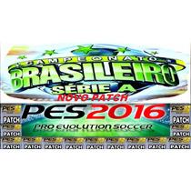 Patch Pes 2016 Pc Brasileirão + Atualização Grátis !