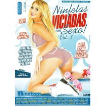 Dvd Ninfetas Viciadas Em Sexo! 3 (usado)