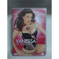 Dvd Vanessa De Oliveira - Sexxxy - Frete 8,00