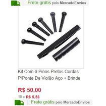 Kit Com 6 Pinos Pretos Cordas P/ponte De Violão Aço + Brinde
