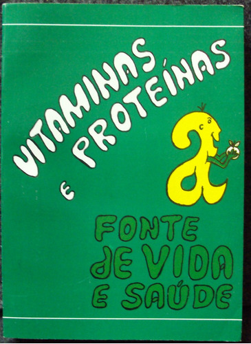 Vitaminas E Proteinas Fonte De Vida E Saude (frete Grátis)