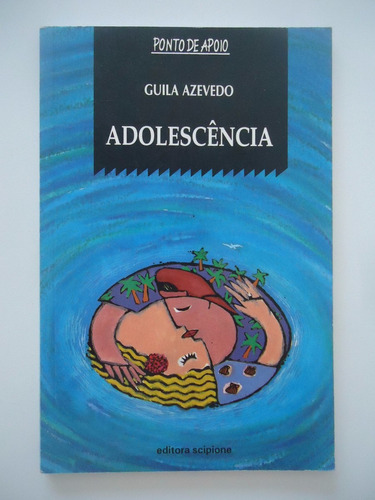Adolescência - Guila Azevedo - Série Ponto De Apoio Original