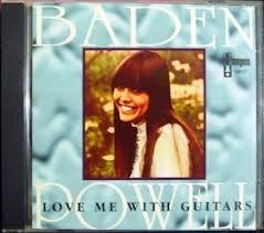 Cd - Baden Powell: Love Me With Guitars Original