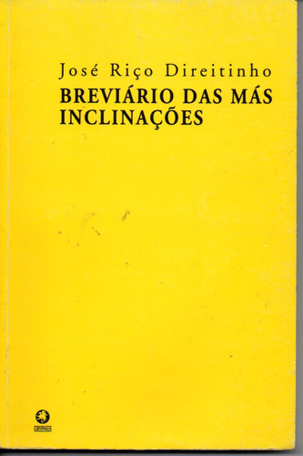 Breviário Das Más Inclinações  - José Riço Direitinho Original