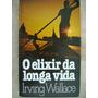 O Elixir Da Longa Vida Irving Wallace L9