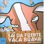 Revista Sai Da Frente, Vaca Brava Ricardo Lísias