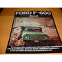 Folder Ford Caminhao F600 76 1976 77 1977 78 1978 Diesel