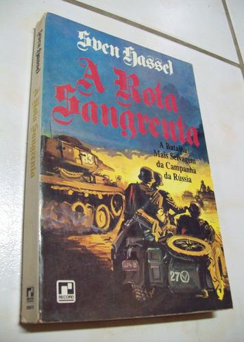 Livro: A Rota Sangrenta - Sven Hassel - 1977 Original