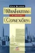 Manhattan E Outras Conexões, Caio Blinder Original