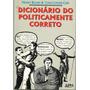 Dicionário Do Politicamente Correto Use Mercado Pago
