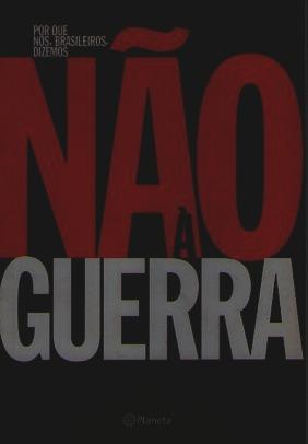 Porque Nós Brasileiros Dizemos Não À Guerra Original